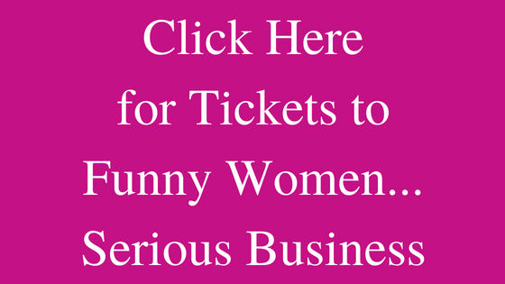 Tickets_to_Funny_Women_Serious_Business